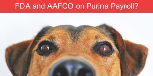 Is FDA and AAFCO working for Purina now?