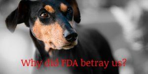 The FDA Betrayed Us