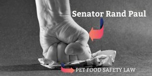 Senator Rand Paul Destroyed Pet Food Safety